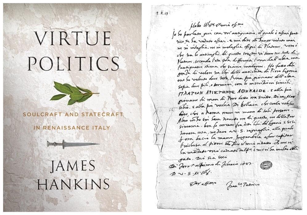 左:汉金斯的新书《美德政治:意大利文艺复兴的灵魂术与治国术》 右:帕特里齐致佛罗伦萨政治家巴乔·瓦罗里(Baccio Valori)书信手稿