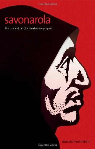 《萨沃纳罗拉:文艺复兴先知盛衰记》