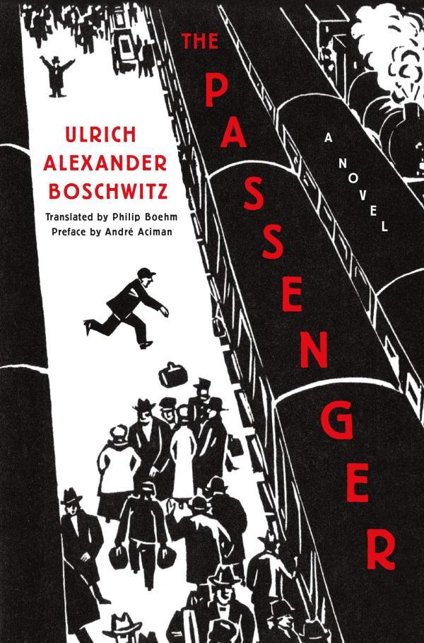 The Passenger, Ulrich Alexander Boschwitz, Metropolitan Books, April 2021, 288pp