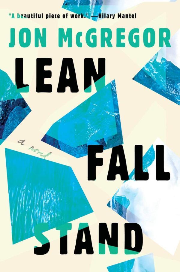 Lean Fall Stand, Jon McGregor, Fourth Estate, April 2021, 288pp